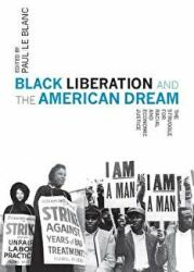 Black Liberation And The American Dream - The Struggle for Racial and Economic Justice (ISBN: 9781608467853)