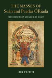 Mass Settings of Sean and Peadar O Riada: Explorations in Vernacular Chant (ISBN: 9781782052357)