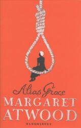 Alias Grace - Margaret Atwood (ISBN: 9781408892060)