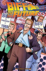 Back To The Future Biff To The Future (ISBN: 9781631409745)