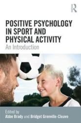 Positive Psychology in Sport and Physical Activity - An Introduction (ISBN: 9781138235601)