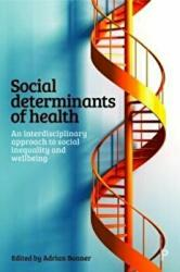 Social determinants of health - An interdisciplinary approach to social inequality and wellbeing (ISBN: 9781447336853)