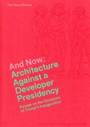 And Now - Architecture Against a Developer Presidency (ISBN: 9781941332313)