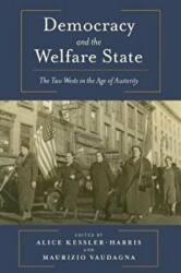 Democracy and the Welfare State - The Two Wests in the Age of Austerity (ISBN: 9780231180351)