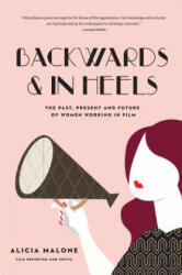 Backwards & in Heels - Alicia Malone (ISBN: 9781633536173)