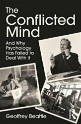 Conflicted Mind - And Why Psychology Has Failed to Deal With It (ISBN: 9781138665798)