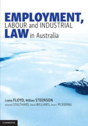 Employment, Labour and Industrial Law in Australia (ISBN: 9781316622995)