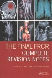 Final FRCR - Complete Revision Notes (ISBN: 9781482259728)