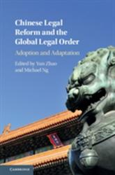 Chinese Legal Reform and the Global Legal Order - Adoption and Adaptation (ISBN: 9781107182004)