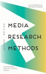 Media Research Methods - Audiences, Institutions, Texts (ISBN: 9781137552143)