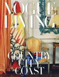 Vogue Living - Country, City, Coast (ISBN: 9781524732059)