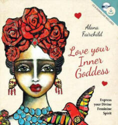 Love Your Inner Goddess - Alana Fairchild (ISBN: 9781925538076)