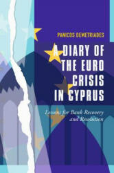 Diary of the Euro Crisis in Cyprus - Lessons for Bank Recovery and Resolution (ISBN: 9783319622224)