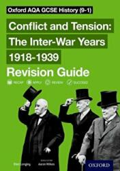 Oxford AQA GCSE History: Conflict and Tension: The Inter-War Years 1918-1939 Revision Guide (ISBN: 9780198422914)