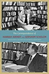Correspondence of Hannah Arendt and Gershom Scholem (ISBN: 9780226924519)