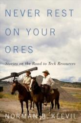 Never Rest on Your Ores - Building a Mining Company, One Stone at a Time (ISBN: 9780773551558)