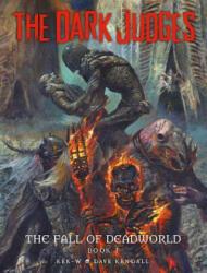 Dark Judges: Fall of Deadworld - Kek-W, David Kendall (ISBN: 9781781086032)
