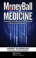 MoneyBall Medicine - Harry Glorikian, Malorye Allison Branca (ISBN: 9781138198043)