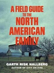 Field Guide to the North American Family (ISBN: 9781784707446)