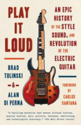 PLAY IT LOUD - Brad Tolinski, Alan Di Perna (ISBN: 9781101970393)