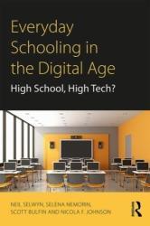 Everyday Schooling in the Digital Age - High School, High Tech? (ISBN: 9781138069374)