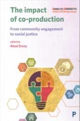 impact of co-production - From community engagement to social justice (ISBN: 9781447330295)
