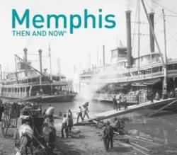 Memphis Then and Now (ISBN: 9781911216971)