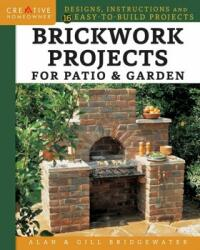 Brickwork Projects For Patio & Garden (ISBN: 9781580117937)