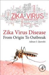 ZIKA VIRUS DISEASE - From origin to outbreak (ISBN: 9780128123652)