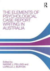 Elements of Psychological Case Report Writing in Australia (ISBN: 9780815367185)