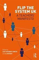 Flip The System UK: A Teachers' Manifesto (ISBN: 9781138214804)
