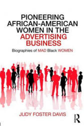 Pioneering African-American Women in the Advertising Business - Biographies of MAD Black WOMEN (ISBN: 9780815369929)