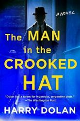 Man In The Crooked Hat - Harry Dolan (ISBN: 9780399157974)