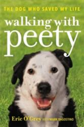 Walking with Peety - The Dog Who Saved My Life (ISBN: 9781478971160)