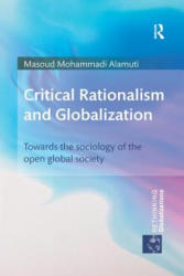 Critical Rationalism and Globalization - Towards the Sociology of the Open Global Society (ISBN: 9780815377412)