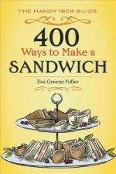 400 Ways to Make a Sandwich - The Handy 1909 Guide (ISBN: 9780486817163)