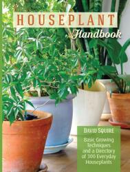 Houseplant Handbook - David Squire (ISBN: 9781620082324)
