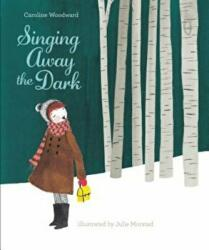 Singing Away The Dark (ISBN: 9781772290196)