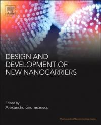 Design and Development of New Nanocarriers (ISBN: 9780128136270)