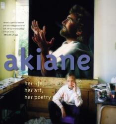 Akiane: Her Life, Her Art, Her Poetry (ISBN: 9780718075866)