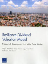 Resilience Dividend Valuation Model - Framework Development and Initial Case Studies (ISBN: 9780833098962)
