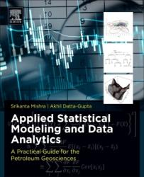 Applied Statistical Modeling and Data Analytics - A Practical Guide for the Petroleum Geosciences (ISBN: 9780128032794)