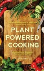 Plant-Powered Cooking - 52 Inspired Ideas for Growing and Cooking Yummy Good Food (ISBN: 9781633536548)