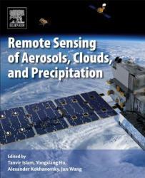 Remote Sensing of Aerosols, Clouds, and Precipitation (ISBN: 9780128104378)