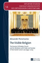 Visible Religion - The Russian Orthodox Church and her Relations with State and Society in Post-Soviet Canon Law (ISBN: 9783631735121)