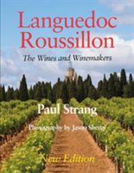 Languedoc Roussillon the Wines and Winemakers (ISBN: 9781526207081)