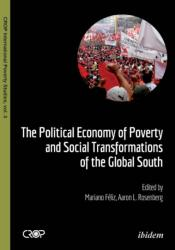 Political Economy of Poverty and Social Transformations of the Global South - Mariano Féliz, Aaron Rosenberg (ISBN: 9783838209142)