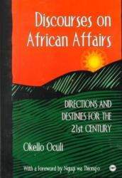 Discourses On African Affairs - Directions and Destinies for the 20th Century (ISBN: 9780865435575)