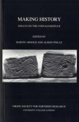 Making History - Essays on the Fornaldarsogur (ISBN: 9780903521840)