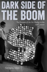 Dark Side of the Boom - Georgina Adam (ISBN: 9781848222205)